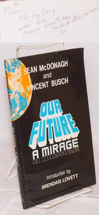 image of Our future a mirage; theological reflections on Philippine ecology. Introduction by Brendan Lovett