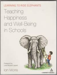 TEACHING HAPPINESS AND WELL-BEING IN SCHOOLS : Learning to Ride Elephants