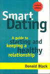 Smart Dating: A Guide to Starting and Keeping a Healthy Relationship