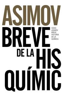 Breve historia de la química: Introducción a las ideas y conceptos de la química by  Isaac Asimov - Paperback - from Agapea Libros Urgentes and Biblio.com