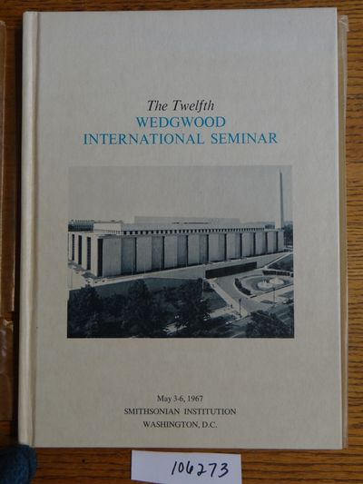 Wedgwood International Seminar, 1968. Hardbound. VG- (Tissue dj is well aged or missing; book has li...