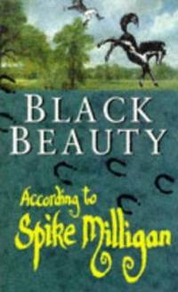 Black Beauty According to Spike Milligan