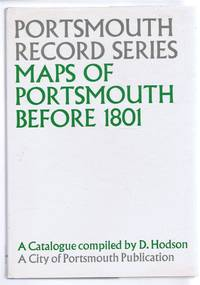 Portsmouth Record Series No. 4. Maps of Portsmouth before 1801. A Catalogue