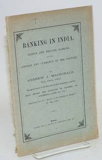 Banking in India. Native and private banking, and the coinage and currency of the country