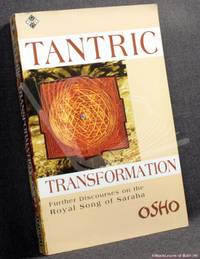 Tantric Transformation: Further Discourses on the Royal Song of Saraha