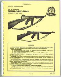 CAL. .45 THOMPSON SUBMACHINE GUNS: M1928A1, M1, AND M1A1 - (Preliminary) Section 9711, 1945,...