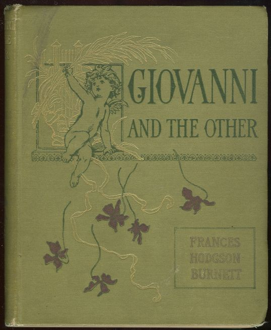 GIOVANNI AND THE OTHER Children Who Have Made Stories, Burnett, Frances Hodgson