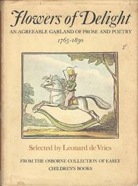 Flowers of Delight : An Agreeable Garland of Prose and Poetry for the Instruction and Amusement of Little Masters and Misses and Their Distinguished Parents.