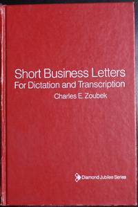 Short Business Letters for Dictation and Transcription With Previews in Gregg Shorthand (Diamond jubilee series)