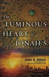 The Luminous Heart of Jonah S. by Gina B. Nahai - Paperback - 2014 - from ThriftBooks (SKU: G1617753203I3N00)