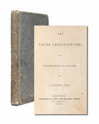 The Young Abolitionists; or, Conversations on Slavery