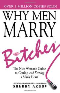 why do men marry bitches