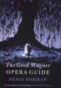 image of The Good Wagner Opera Guide