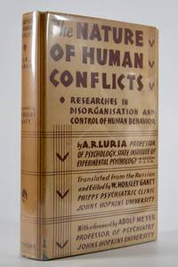 The Nature of Human Conflicts,; Or Emotion, Conflict and Will. An Objective Study of...