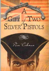 A GIFT OF TWO SILVER PISTOLS by  Nan Coleman - Paperback - Signed - 2012 - from The Avocado Pit (SKU: 64070)