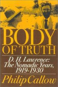 The Body of Truth : D. H. Lawrence: The Nomadic Years  1919 1930