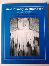 West Country Weather Book: Centred on Bristol and Bath Including South Gloucestershire, Somerset and West Wiltshire