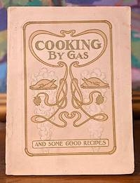 Cooking by Gas And Some Good Recipes