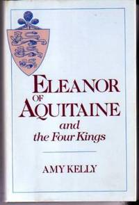 Eleanor of Aquitaine and the Four Kings by  Amy Kelly - Hardcover - 1978 - from YesterYear Books (SKU: 034863)