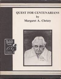 Quest for Centenarians by  Margaret A Christy - Paperback - Signed - 1982 - from Black Sheep Books (SKU: 016750)