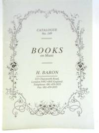 H Baron Catalogue No. 149 - Books on Music
