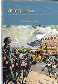 Victory in Defeat:The Wake Island Defenders in Captivity
