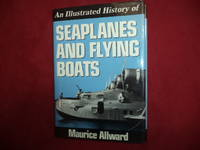 image of An Illustrated History of Seaplanes and Flying Boats.