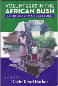 Volunteers in the African Bush: Memoirs from Sierra Leone