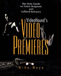 Videohound's Video Premieres: The Only Guide to Video Originals and Limited Releases