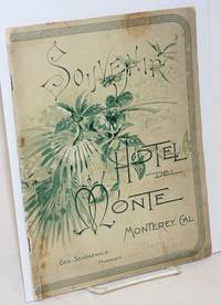 Souvenir of the Hotel del Monte, Monterey, California. Presented with the Compliments of the Manager [Geo. Schonewald]