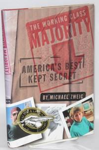 The working class majority, America's best kept secret