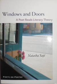 Windows and Doors (Signed and with a Handwritten Signed Card to C. D. Wright); A Poet Reads Literary Theory by  Natasha Literary Theory - Saje - Paperback - Signed First Edition - 2014 - from Derringer Books (SKU: 30407)