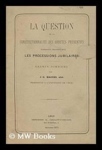 La question de la constitutionnalite des arretes preventifs : interdissant provisoirment les...