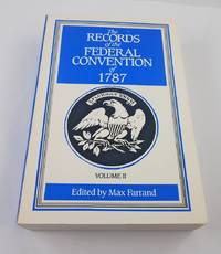 The Records of the Federal Convention of 1787: 1937 Revised Edition in Four Volumes, Volume 2