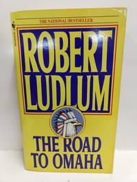 The Road to Omaha: A Novel