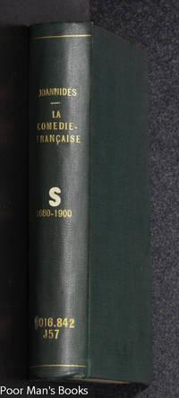 """LA COMEDIE-FRANCAISE DE 1680 A 1900. DICTIONNAIRE... BY A JOANNIDES,  AUTHOR OF """"LA COMEDIE-FRANCAISE """" ETC. LA COMEDIE-FRANCAISE DE 1680 A  1900. DICTIONNAIRE GE? NE? RAL DES PIECES ET DES AUTEURS. AVEC UNE PREFACE  DE JULES CLARETIE ..."""