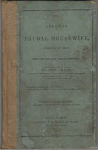 The American Frugal Housewife. Dedicated to those who are not ashamed of economy. Twenty-seventh edition, enlarged and corrected by the author