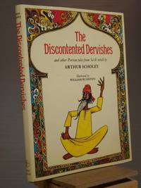 The Discontented Dervishes and other Persian Tales from Sa'di Retold by Arthur Scholey by Arthur Scholey - 1st Edition 1st Printing - 1977 - from Henniker Book Farm and Biblio.com