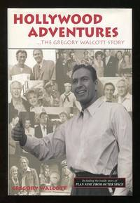 Hollywood Adventures: The Gregory Walcott Story [with accompanying letter  from author]