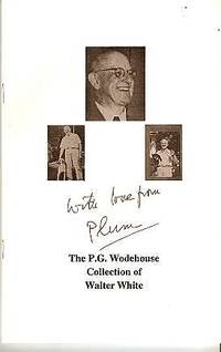 WITH LOVE FROM PLUM:  THE P.G. WODEHOUSE COLLECTION OF WALTER WHITE