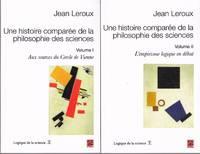 Une histoire comparée de la philosophie des sciences. ( 2 VOLUMES)