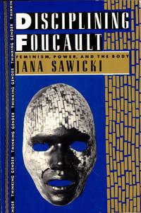 image of Disciplining Foucault: Feminism, Power, and the Body
