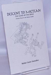 image of Descent to Mictlan: the land of the dead (trance poem in the Nahua mode)