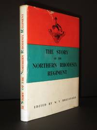 The Story of the Northern Rhodesia Regiment