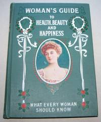 Woman's Guide to Health, Beauty and Happiness