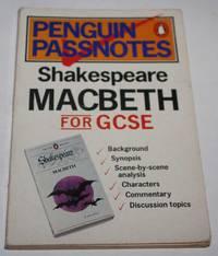 Macbeth : Penguin Pass Notes For GCSE