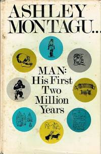 Man: His First Two Million Years: A Brief Introduction to Anthropology