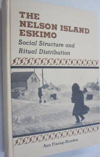 The Nelson Island Eskimo; Social Structure and Ritual Distribution by Ann Fienup-Riordan - Hardcover - 1983 - from Midway Used and Rare Books and Biblio.com