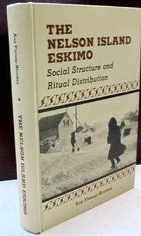The Nelson Island Eskimo; Social Structure and Ritual Distribution