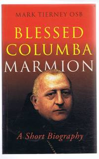 Blessed Columba Marmion, a short biography